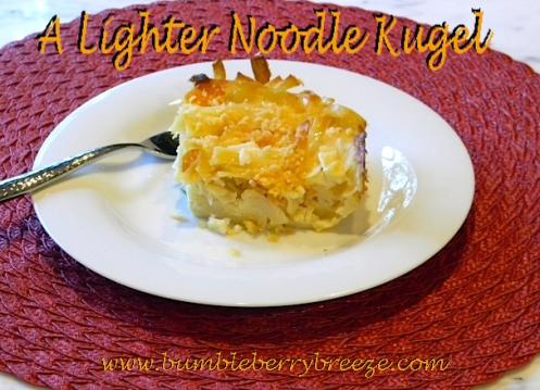 A lighter Noodle Kugel